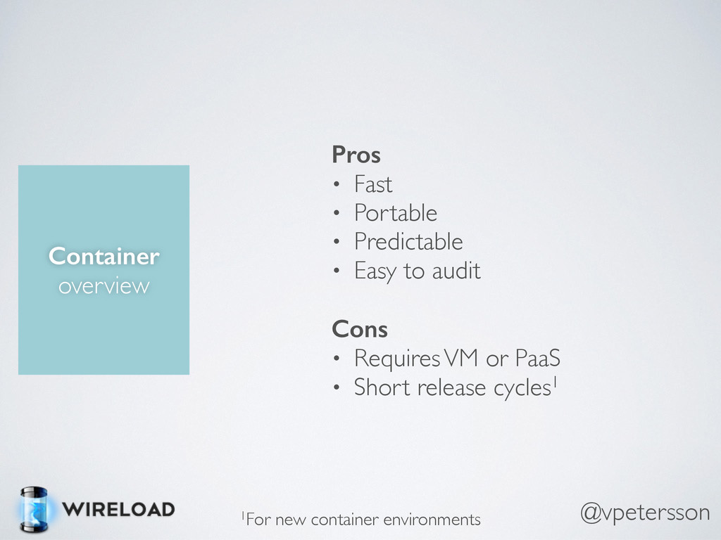 Container overview Pros • Fast • Portable • Pre...