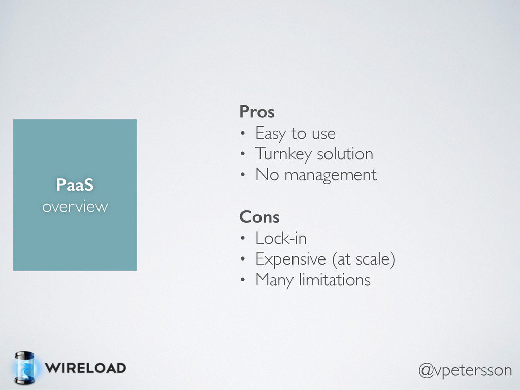 PaaS overview Pros • Easy to use • Turnkey solu...