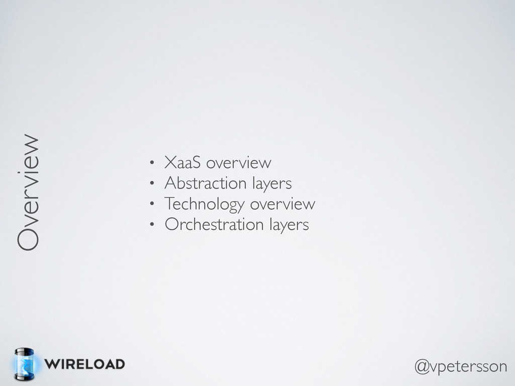 Overview • XaaS overview • Abstraction layers •...