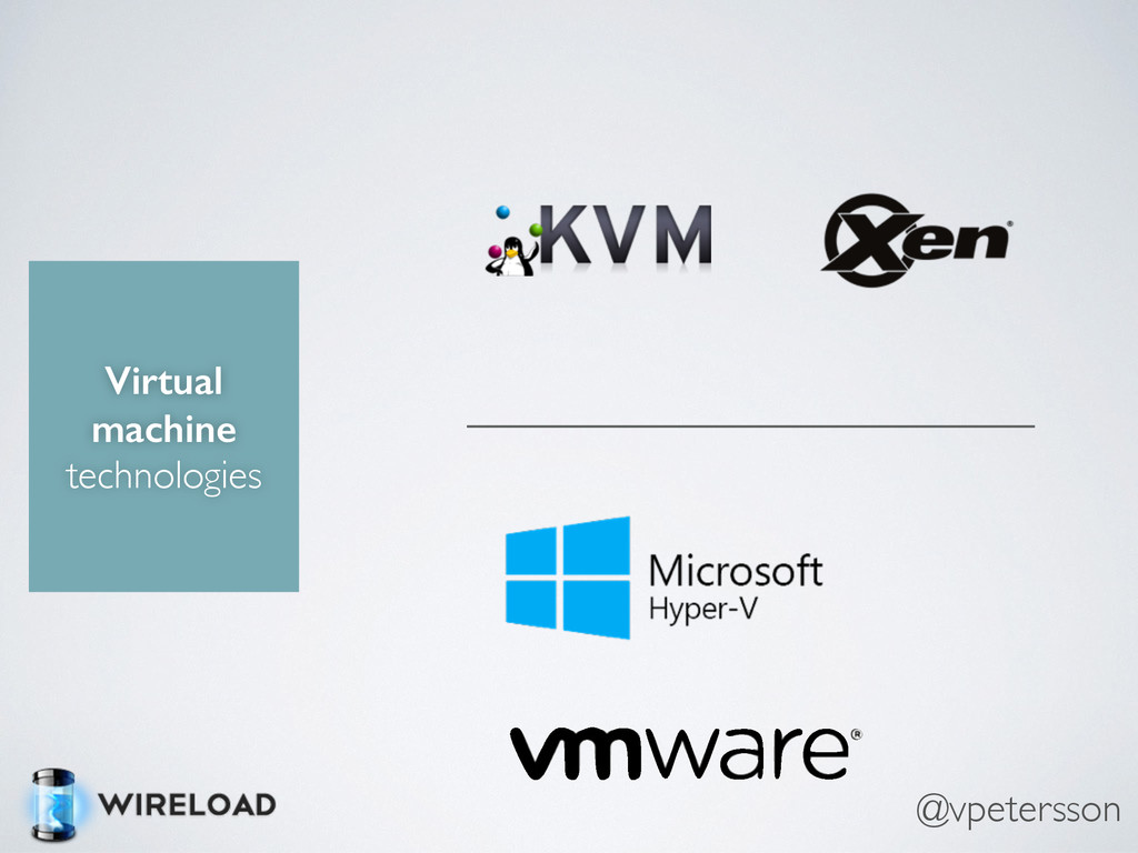Virtual machine technologies @vpetersson