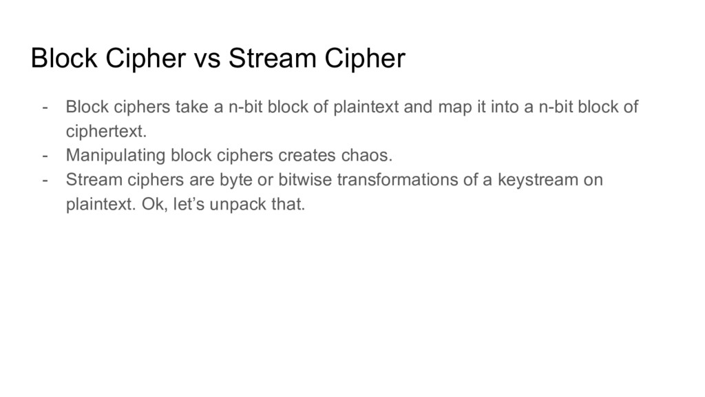 Block Cipher vs Stream Cipher - Block ciphers t...
