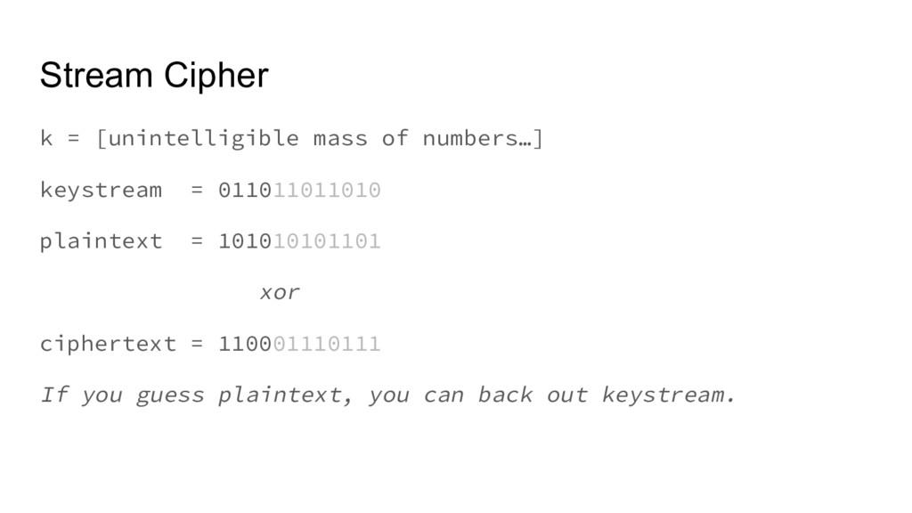 Stream Cipher k = [unintelligible mass of numbe...