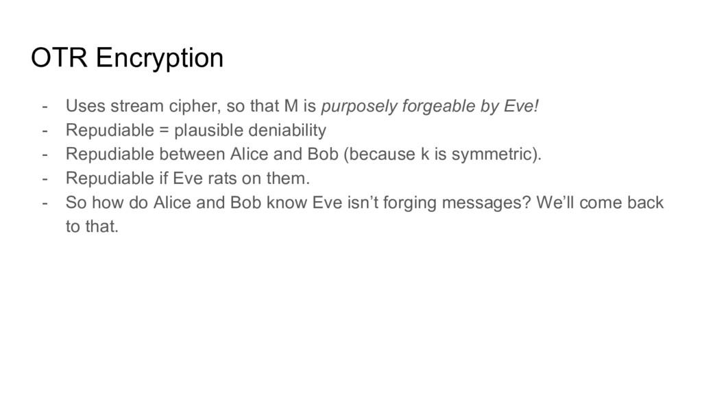 OTR Encryption - Uses stream cipher, so that M ...