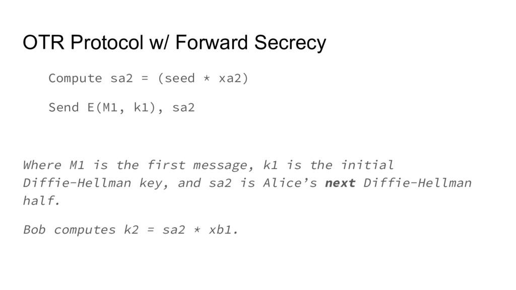 OTR Protocol w/ Forward Secrecy Compute sa2 = (...