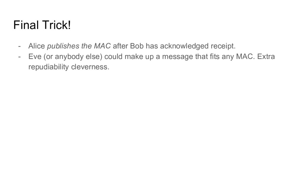 Final Trick! - Alice publishes the MAC after Bo...