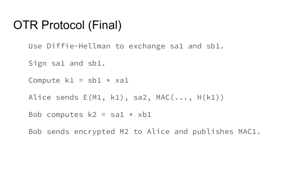 OTR Protocol (Final) Use Diffie-Hellman to exch...