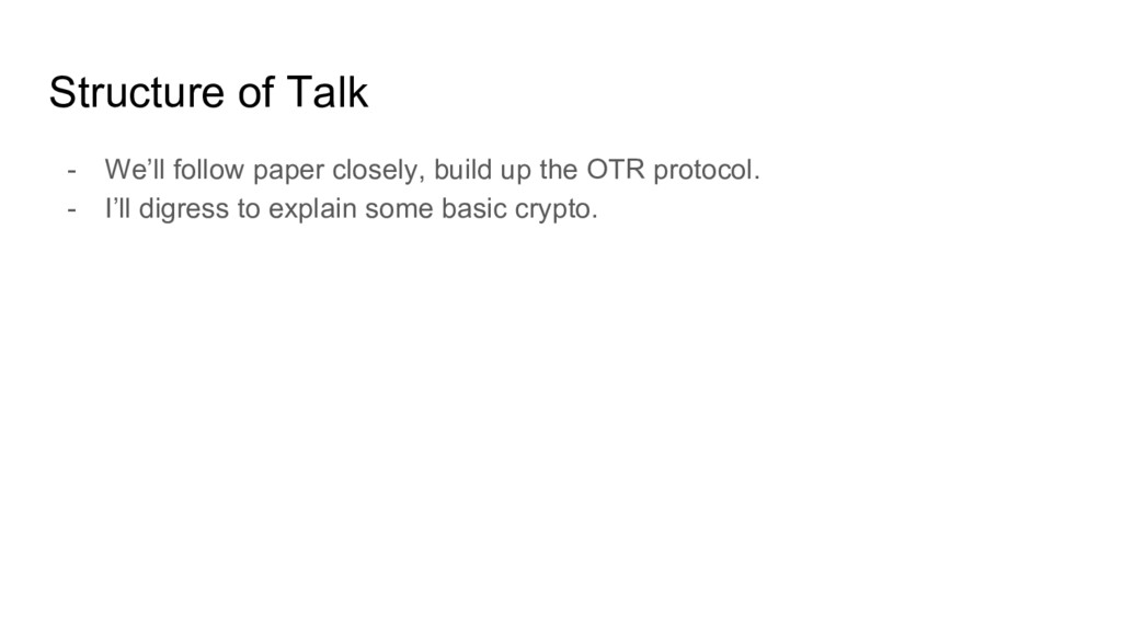 Structure of Talk - We'll follow paper closely,...