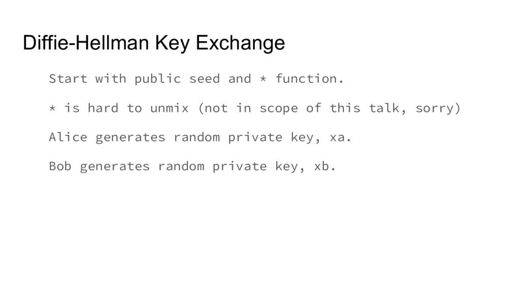 Diffie-Hellman Key Exchange Start with public s...