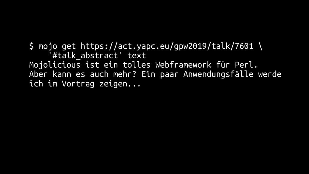 $ mojo get https://act.yapc.eu/gpw2019/talk/760...