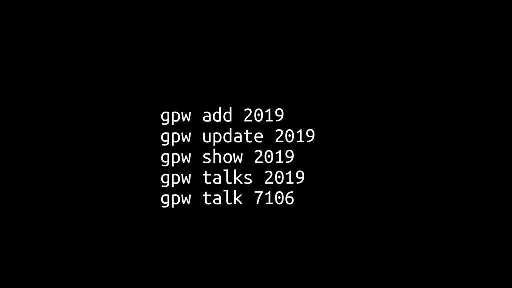 gpw add 2019 gpw update 2019 gpw show 2019 gpw ...