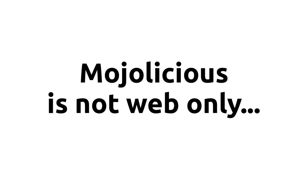 Mojolicious is not web only...