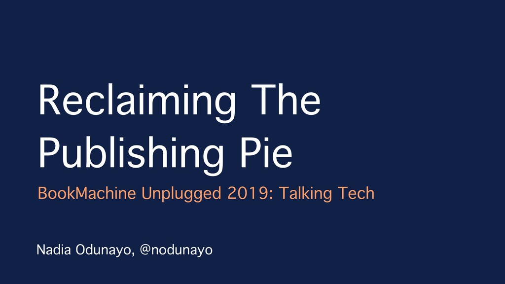 Reclaiming The Publishing Pie BookMachine Unplu...