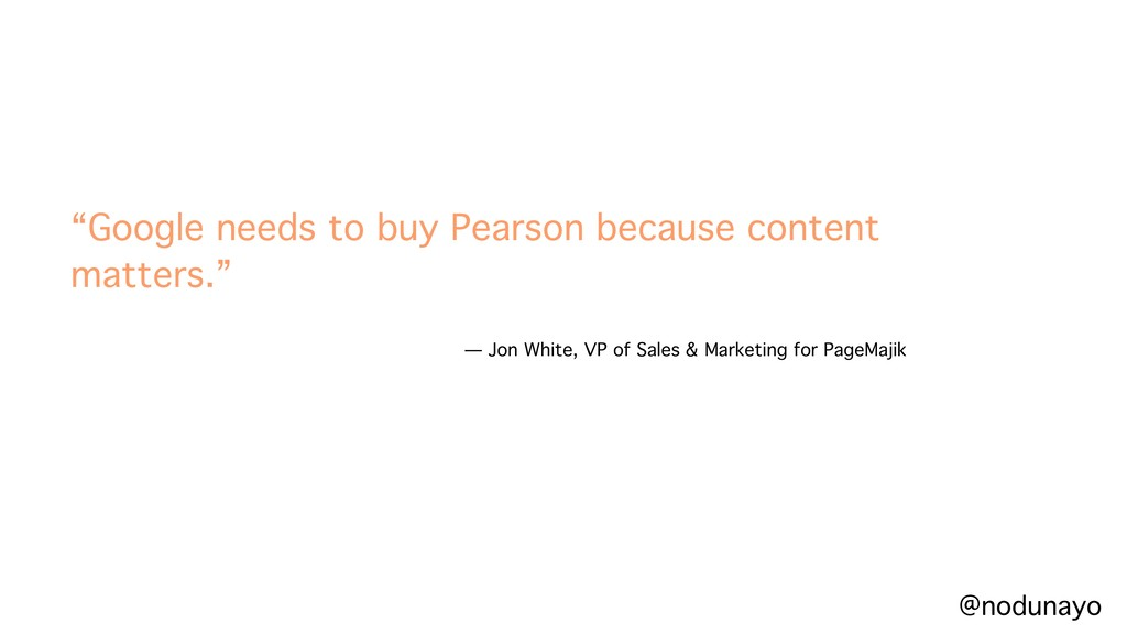 """Google needs to buy Pearson because content ma..."