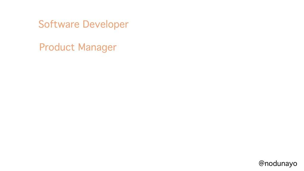 @nodunayo Software Developer Product Manager