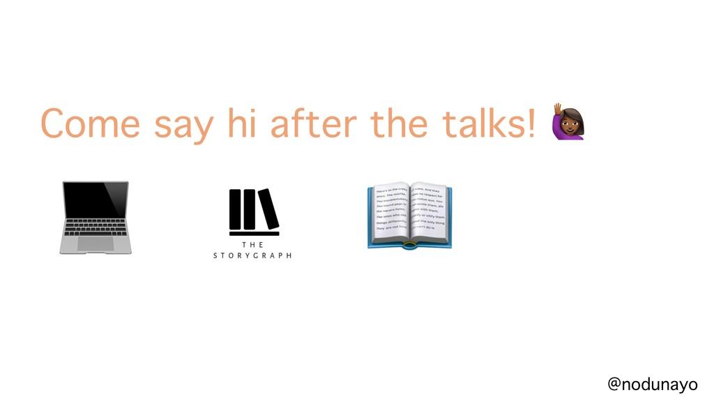 @nodunayo Come say hi after the talks! *