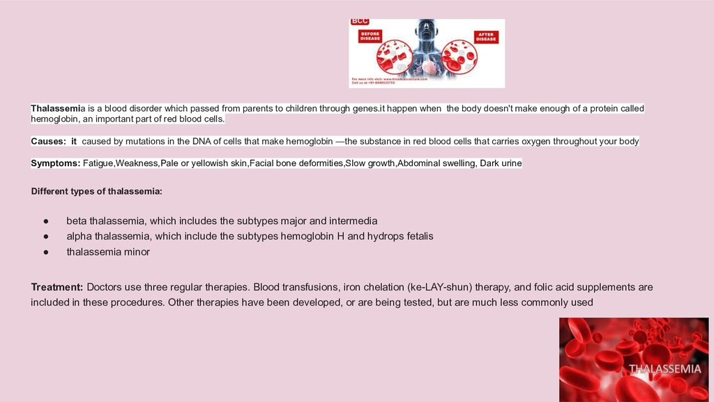 Thalassemia is a blood disorder which passed fr...