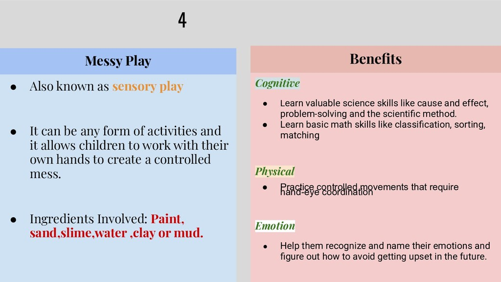 4 ● Also known as sensory play ● It can be any ...