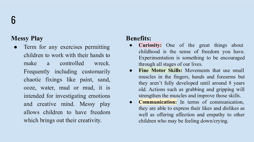 6 Messy Play ● Term for any exercises permittin...