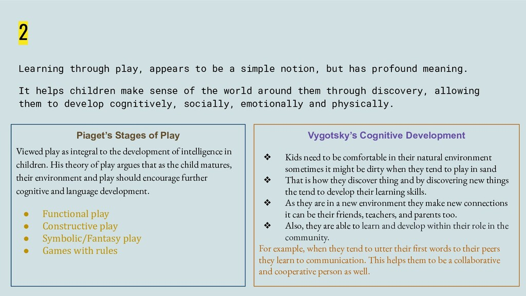 2 Learning through play, appears to be a simple...
