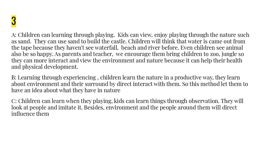 3 A: Children can learning through playing. Kid...