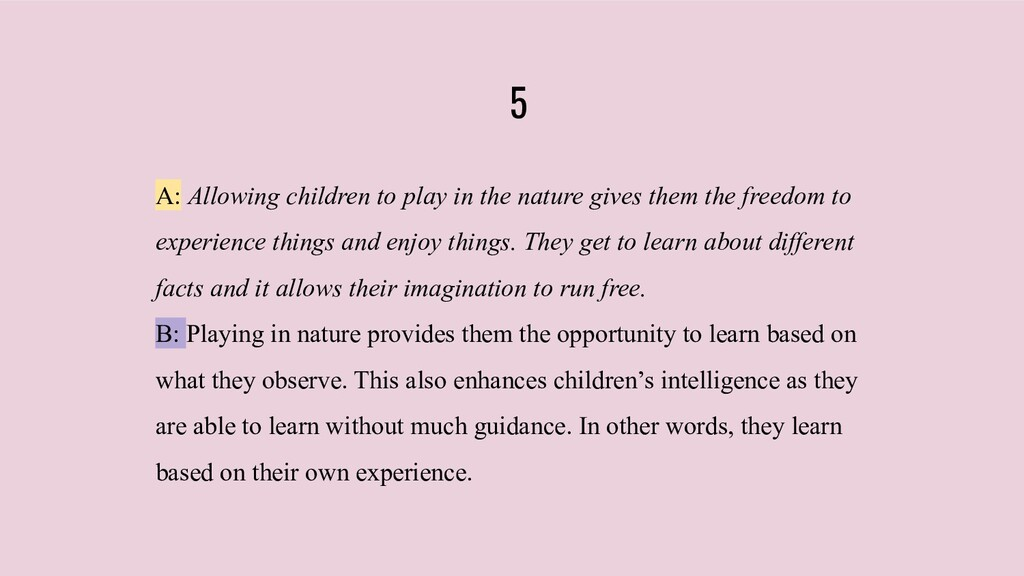 5 A: Allowing children to play in the nature gi...
