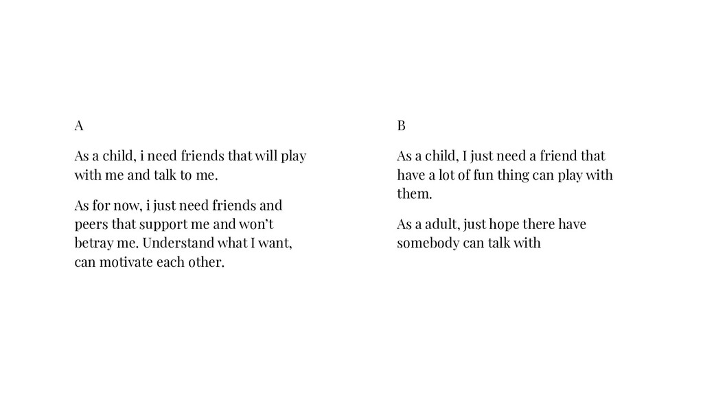 A As a child, i need friends that will play wit...