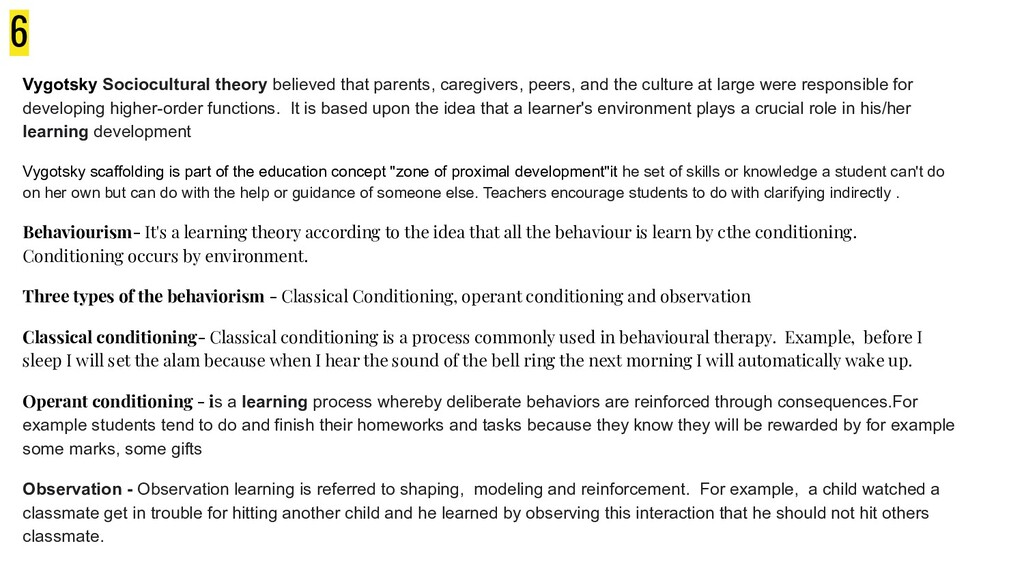 6 Vygotsky Sociocultural theory believed that p...
