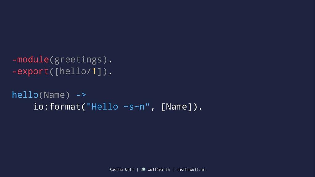 -module(greetings). -export([hello/1]). hello(N...