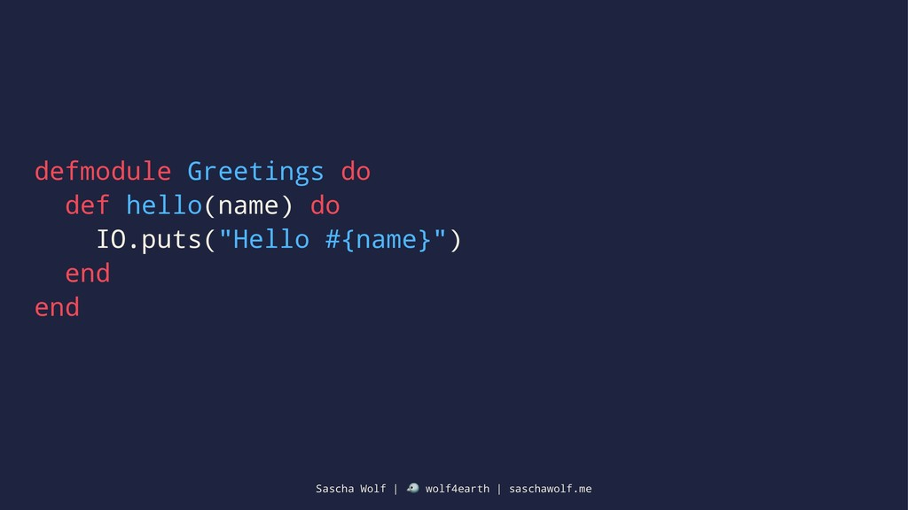 defmodule Greetings do def hello(name) do IO.pu...