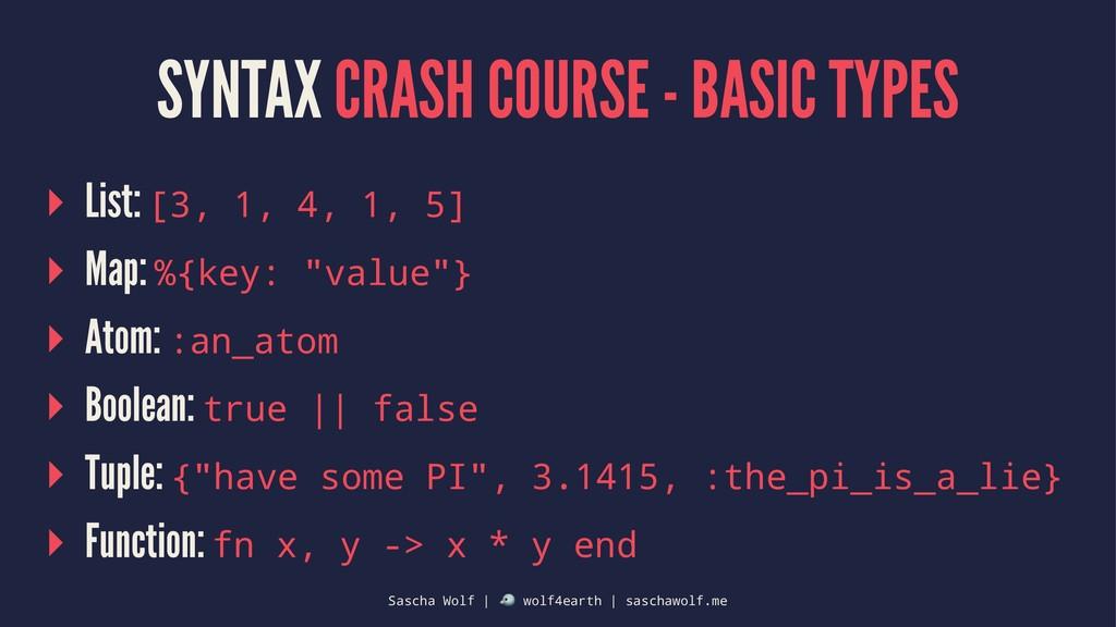 SYNTAX CRASH COURSE - BASIC TYPES ▸ List: [3, 1...