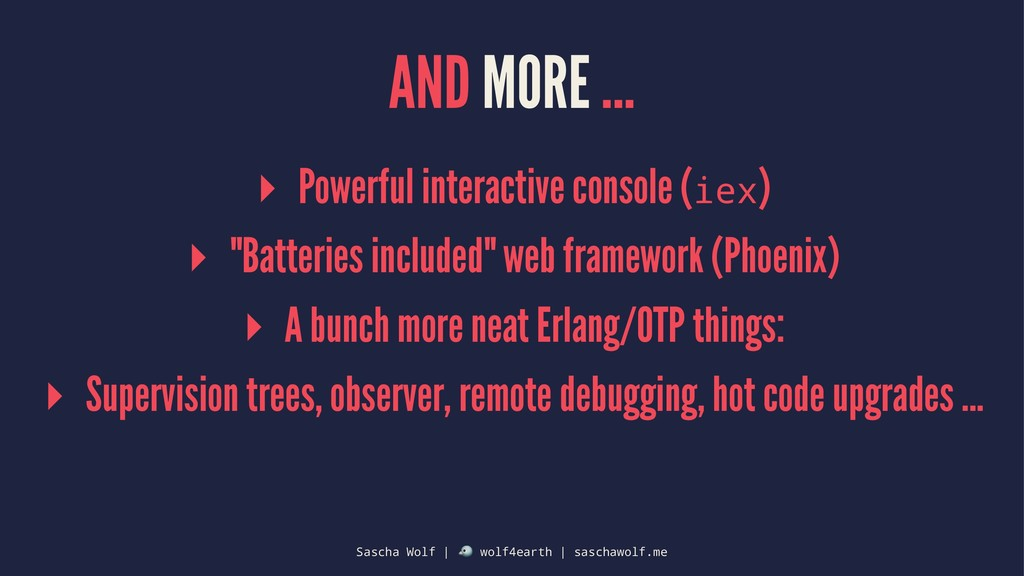 AND MORE ... ▸ Powerful interactive console (ie...