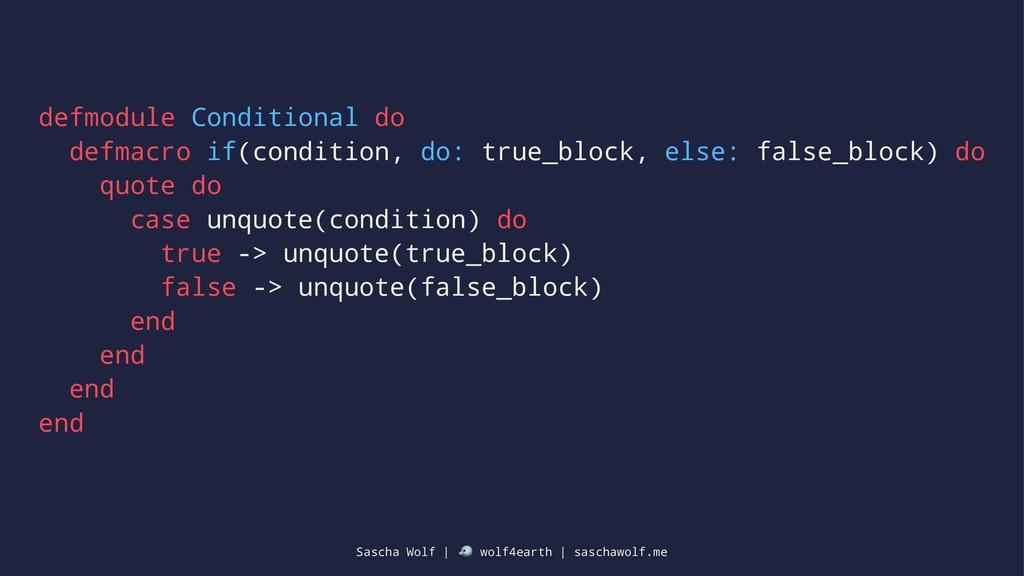 defmodule Conditional do defmacro if(condition,...