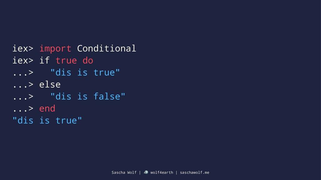 "iex> import Conditional iex> if true do ...> ""d..."