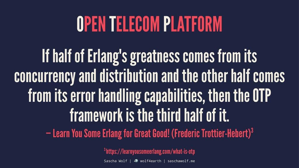 OPEN TELECOM PLATFORM If half of Erlang's great...