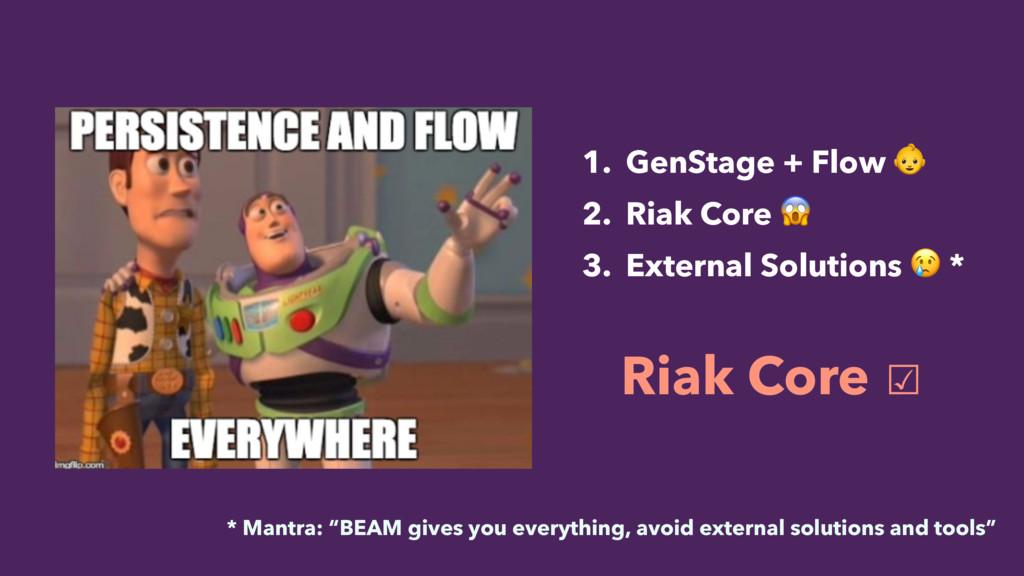 1. GenStage + Flow  2. Riak Core  3. External S...