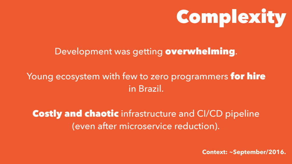Complexity Context: ~September/2016. Developmen...