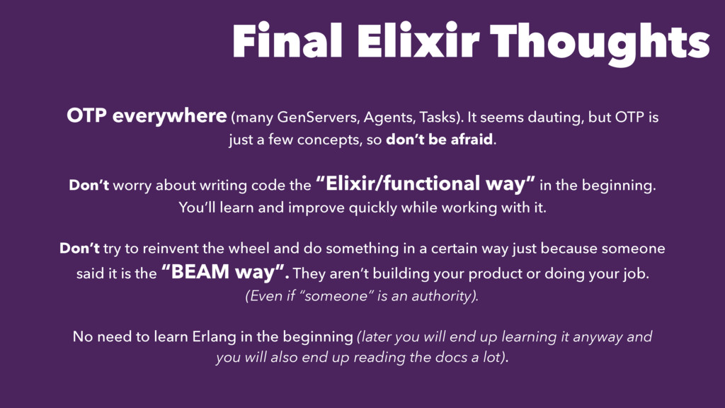 Final Elixir Thoughts OTP everywhere (many GenS...