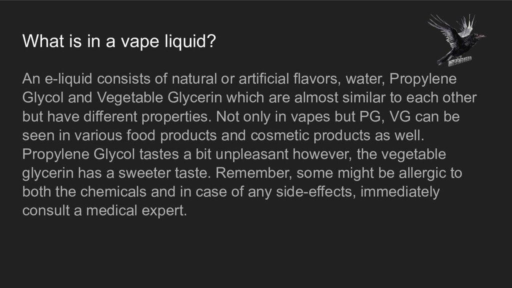 What is in a vape liquid? An e-liquid consists ...