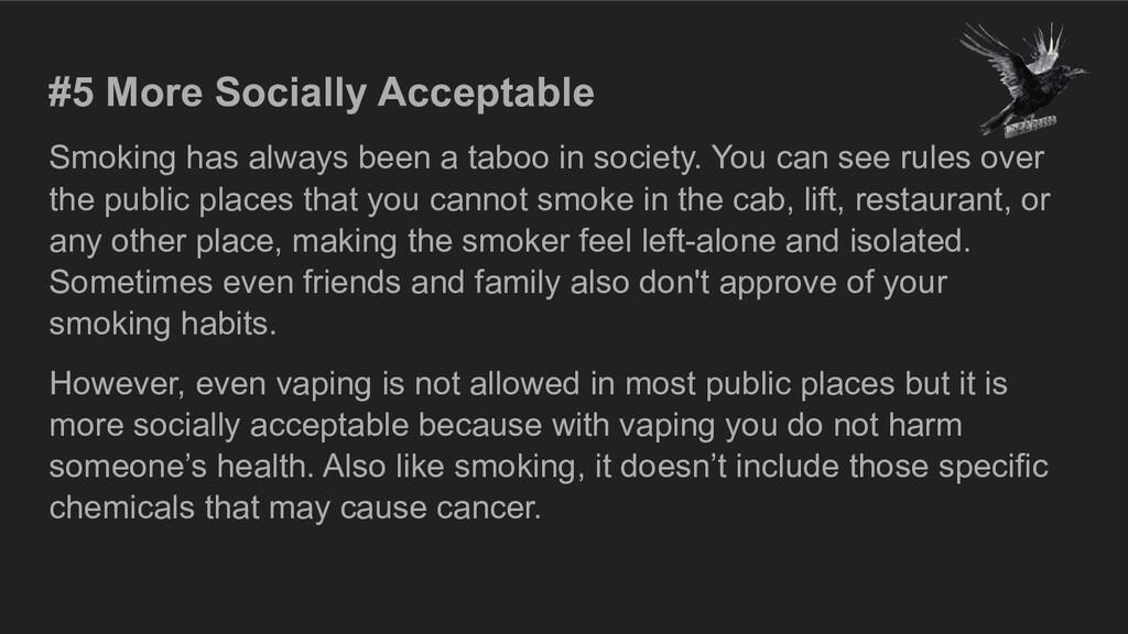 #5 More Socially Acceptable Smoking has always ...
