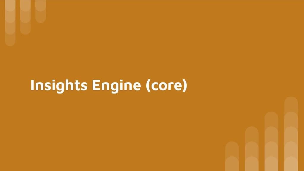 Insights Engine (core)