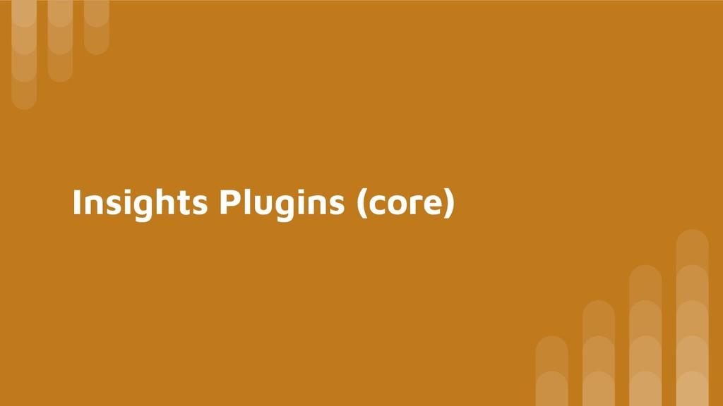 Insights Plugins (core)