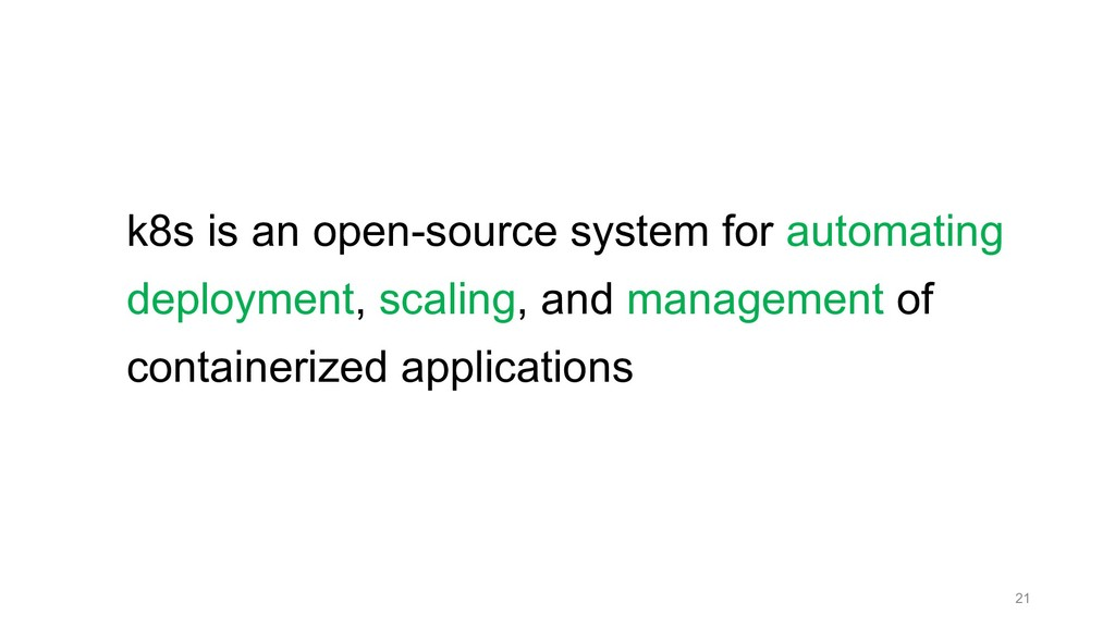 k8s is an open-source system for automating dep...