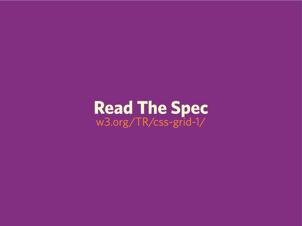 Read The Spec w3.org/TR/css-grid-1/