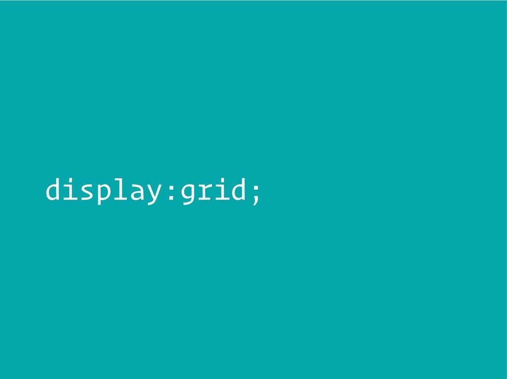 display: grid;