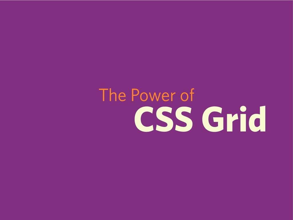 The Power of CSS Grid