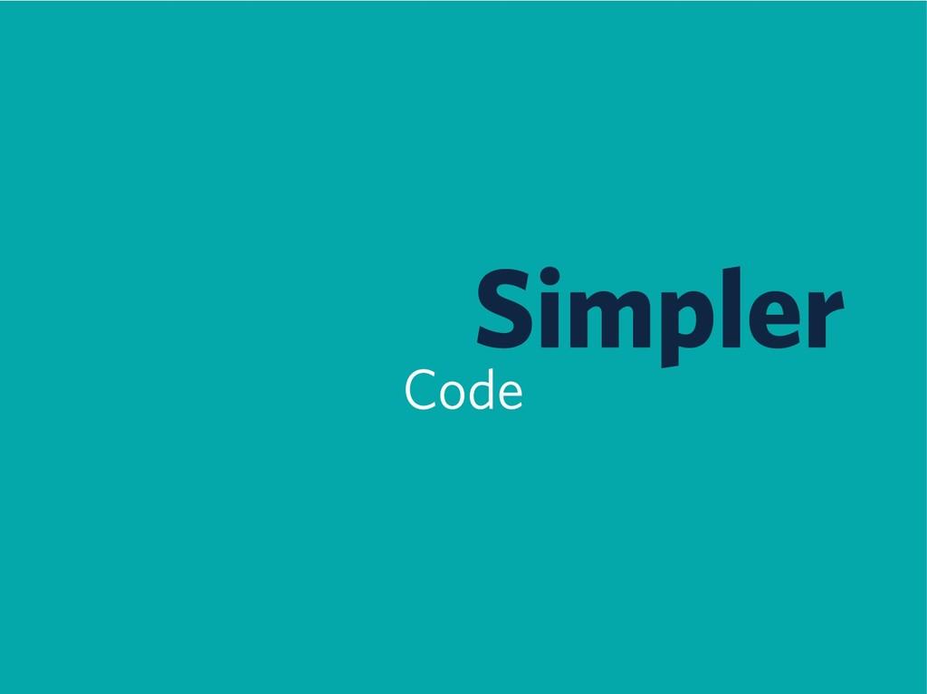 Simpler Code