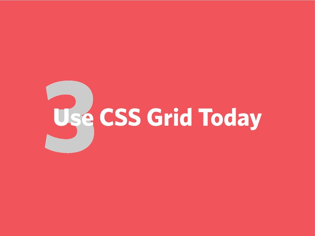 3 Use CSS Grid Today