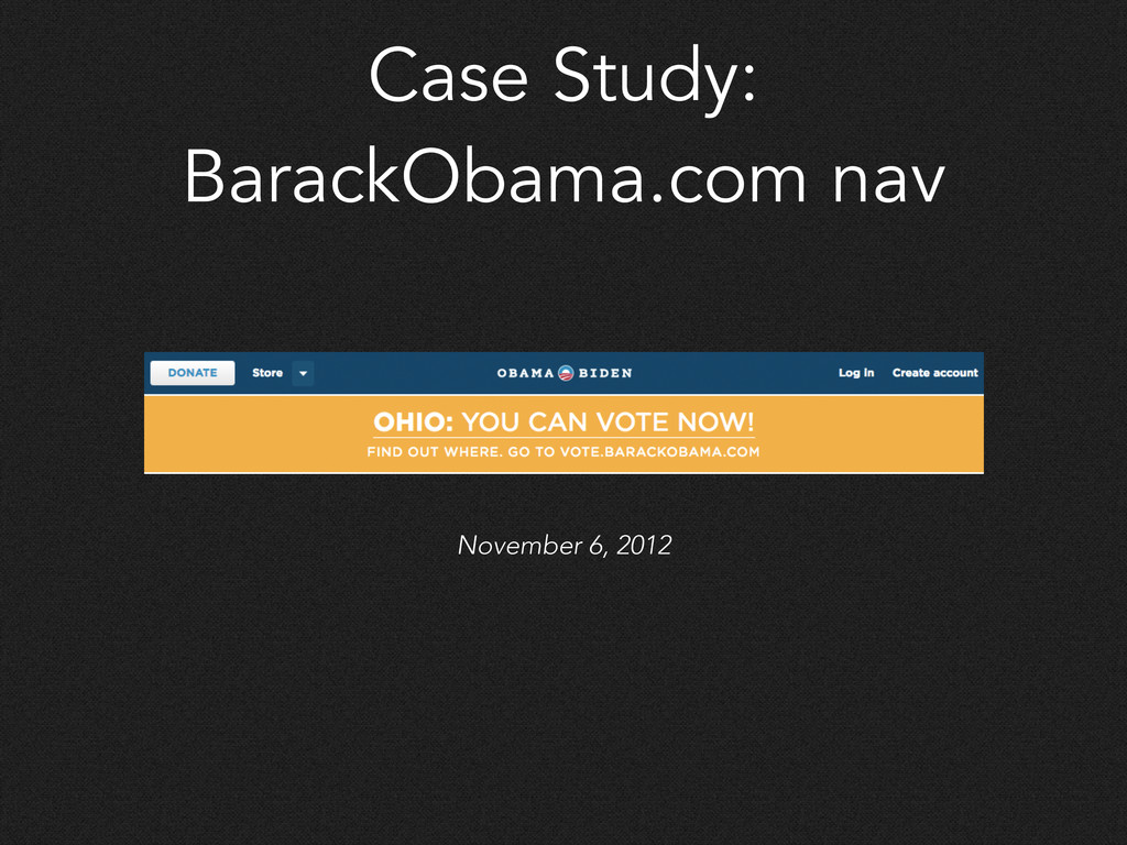Case Study: BarackObama.com nav November 6, 2012