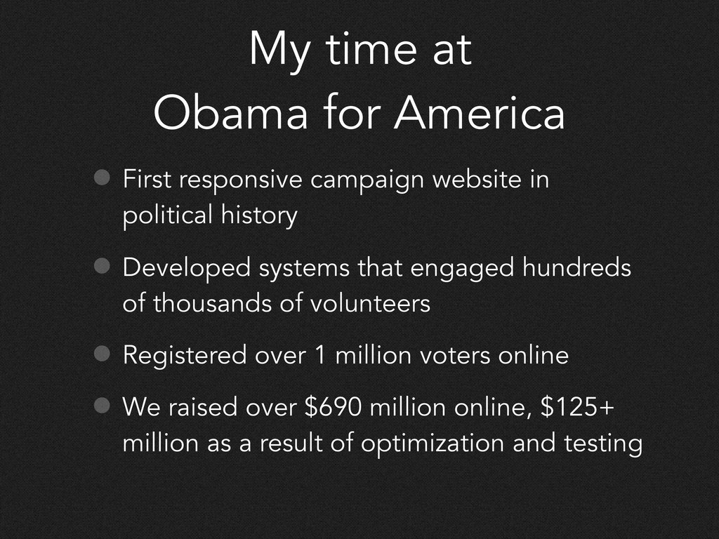 My time at Obama for America • First responsive...
