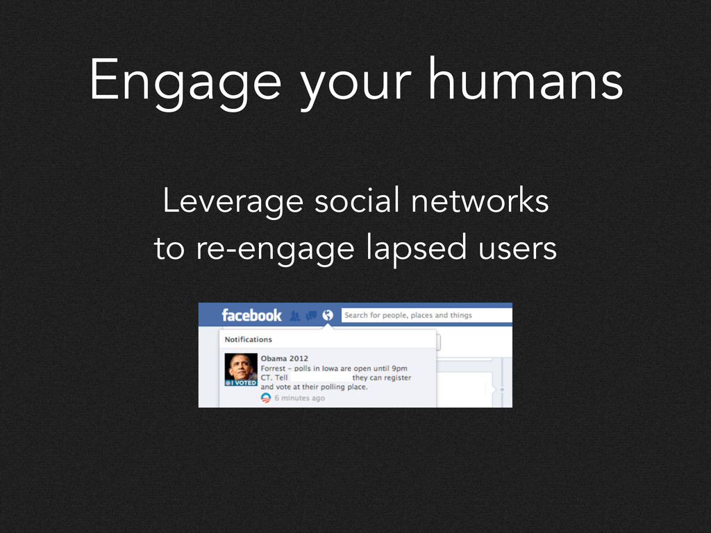 Engage your humans Leverage social networks to ...